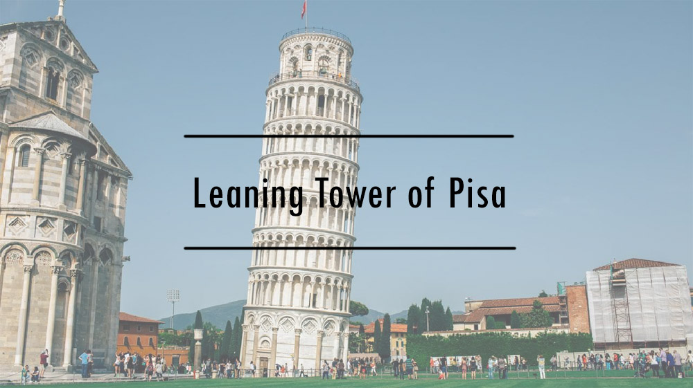 Leaning Tower of Pisa​